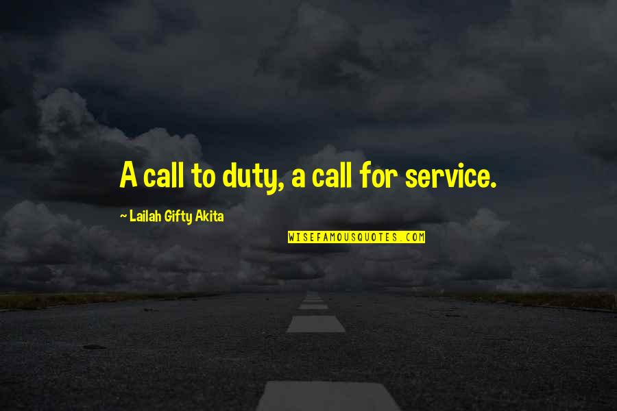 Call For Duty Quotes By Lailah Gifty Akita: A call to duty, a call for service.