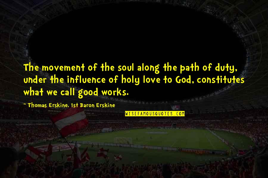 Call For Duty Quotes By Thomas Erskine, 1st Baron Erskine: The movement of the soul along the path