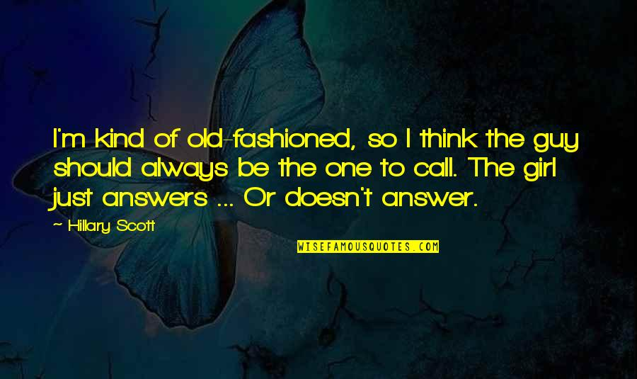 Call Girl Quotes By Hillary Scott: I'm kind of old-fashioned, so I think the