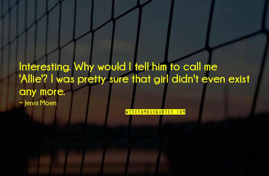 Call Girl Quotes By Jenni Moen: Interesting. Why would I tell him to call