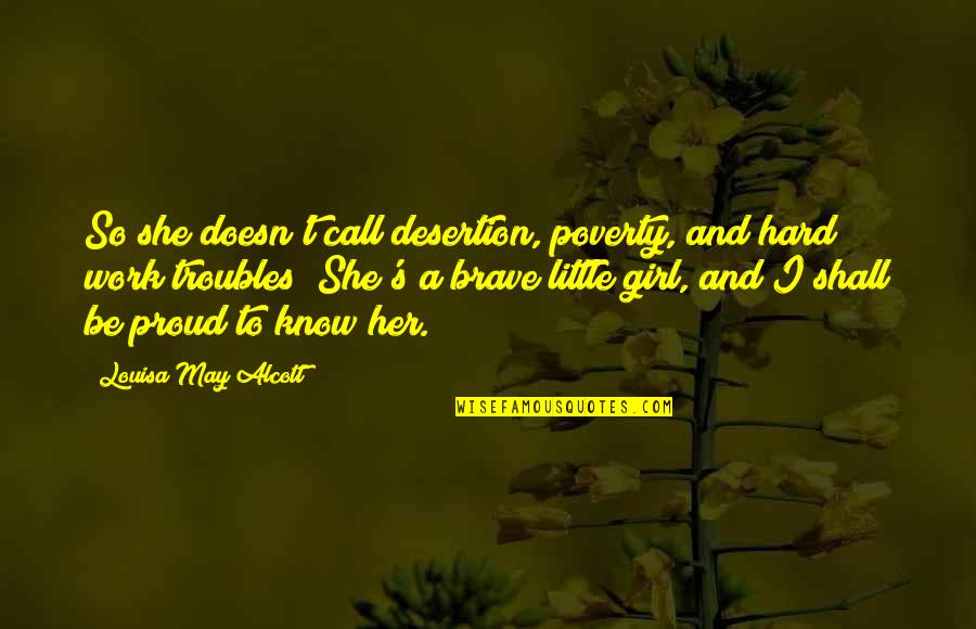 Call Girl Quotes By Louisa May Alcott: So she doesn't call desertion, poverty, and hard