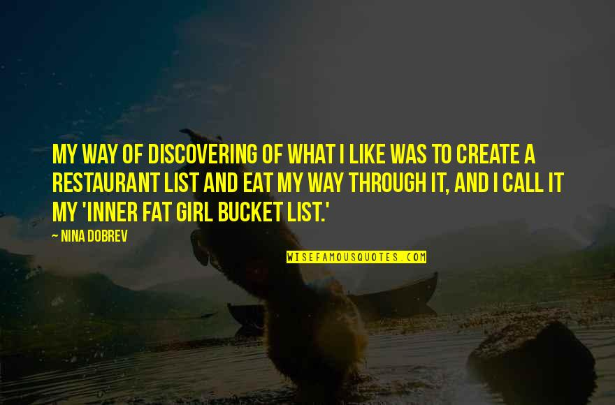 Call Girl Quotes By Nina Dobrev: My way of discovering of what I like