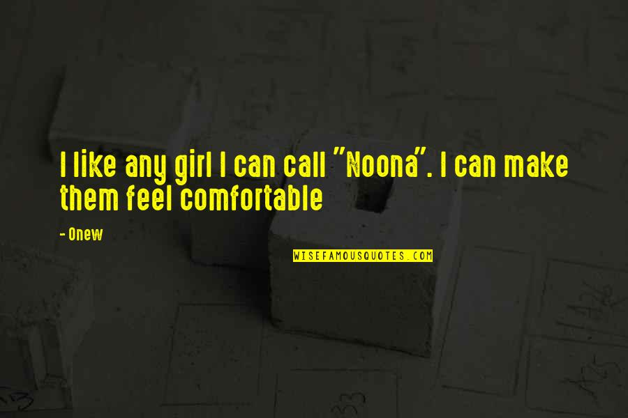 "Call Girl Quotes By Onew: I like any girl I can call ""Noona""."