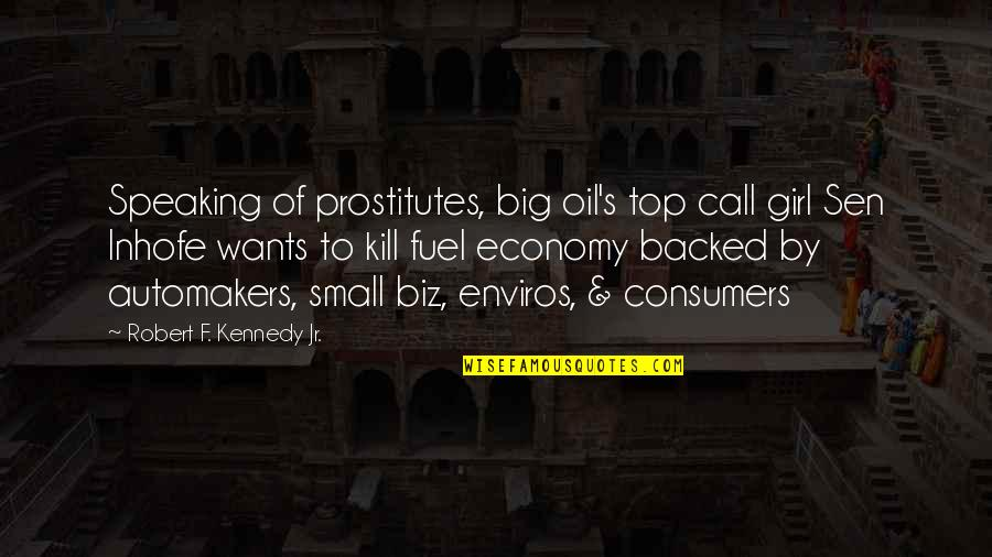 Call Girl Quotes By Robert F. Kennedy Jr.: Speaking of prostitutes, big oil's top call girl