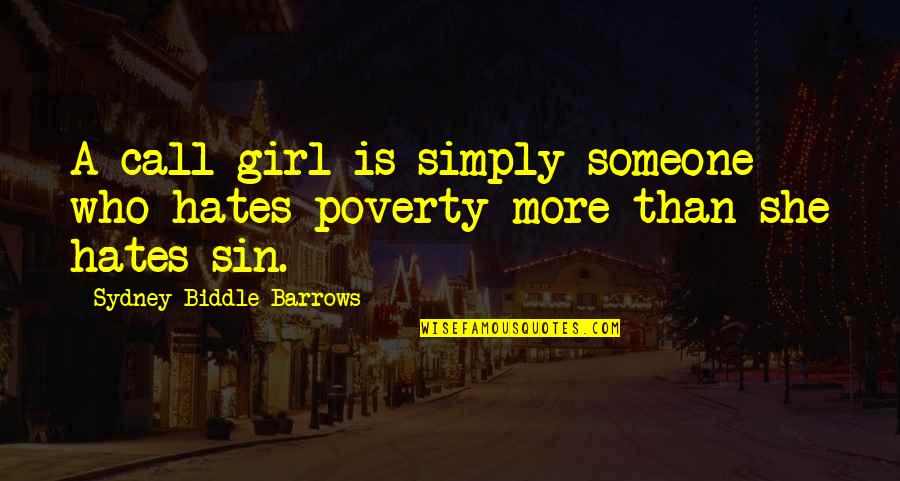 Call Girl Quotes By Sydney Biddle Barrows: A call girl is simply someone who hates