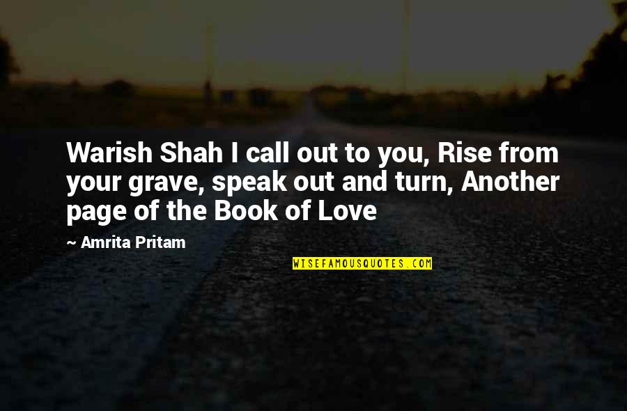 Call Off Love Quotes By Amrita Pritam: Warish Shah I call out to you, Rise