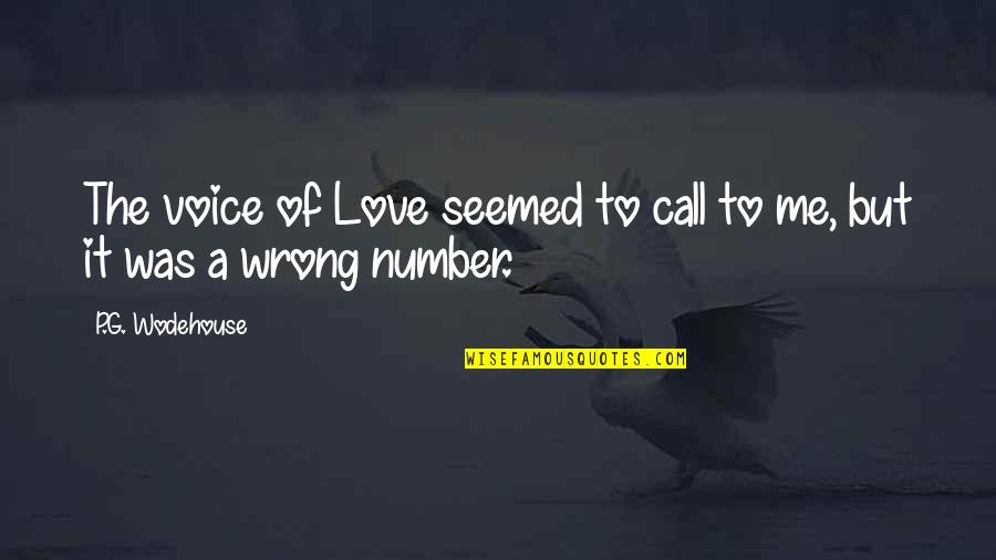 Call Off Love Quotes By P.G. Wodehouse: The voice of Love seemed to call to