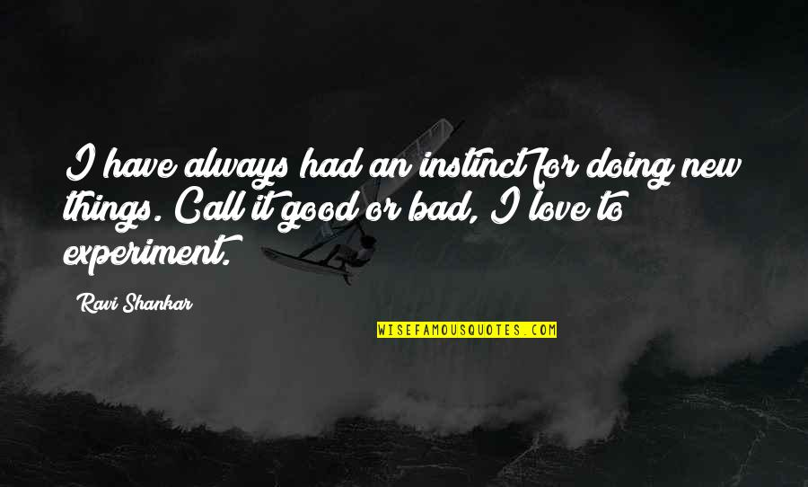 Call Off Love Quotes By Ravi Shankar: I have always had an instinct for doing