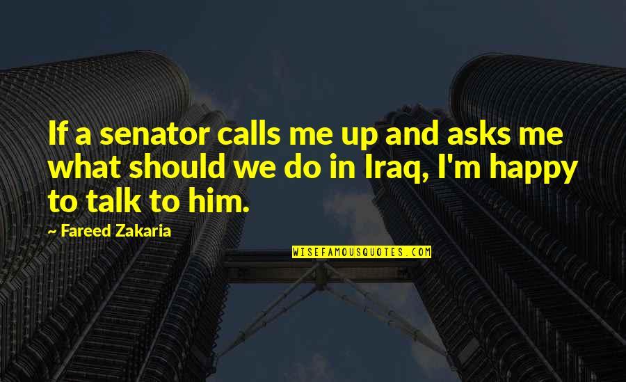 Calls Quotes By Fareed Zakaria: If a senator calls me up and asks