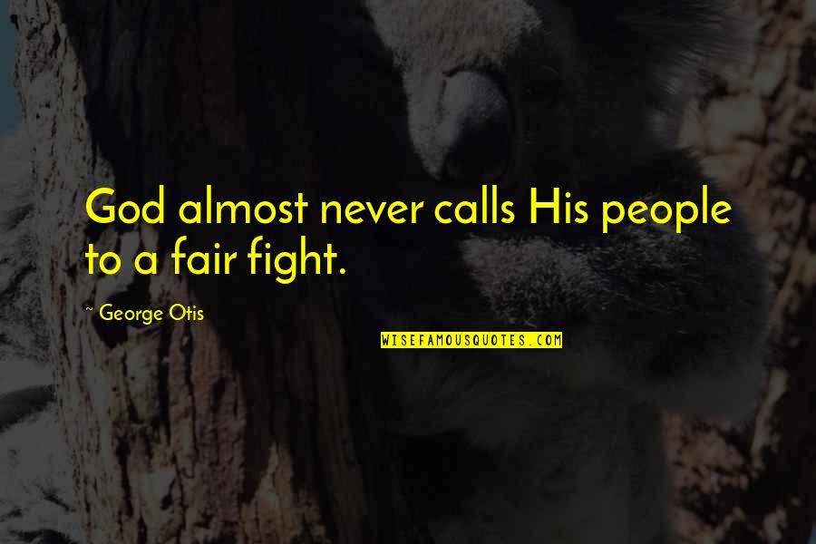 Calls Quotes By George Otis: God almost never calls His people to a