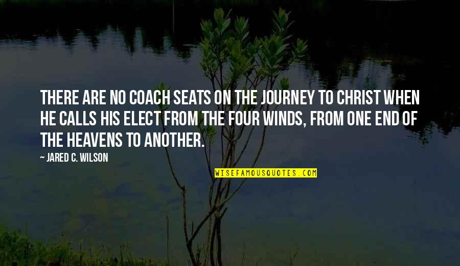Calls Quotes By Jared C. Wilson: There are no coach seats on the journey
