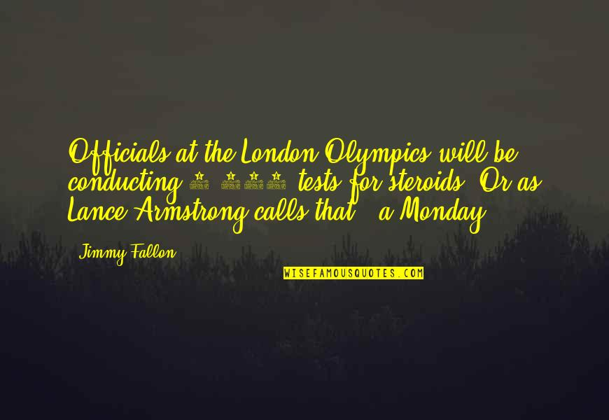 Calls Quotes By Jimmy Fallon: Officials at the London Olympics will be conducting