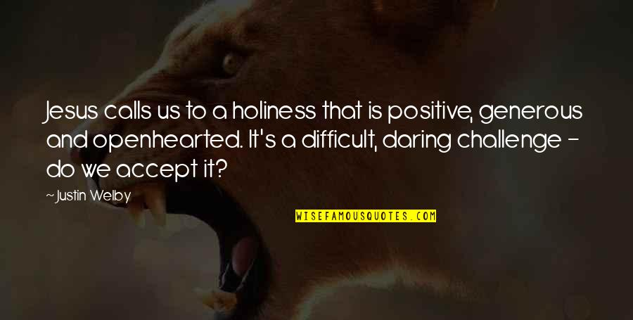 Calls Quotes By Justin Welby: Jesus calls us to a holiness that is