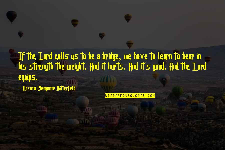 Calls Quotes By Rosaria Champagne Butterfield: If the Lord calls us to be a