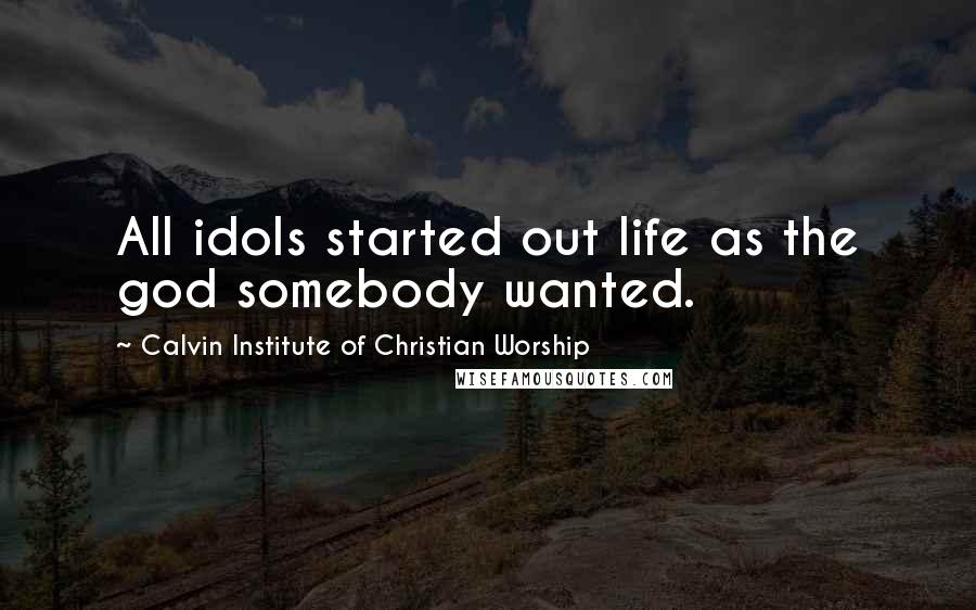 calvin institute of christian worship quotes wise famous quotes