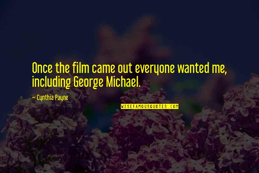 Came Quotes By Cynthia Payne: Once the film came out everyone wanted me,