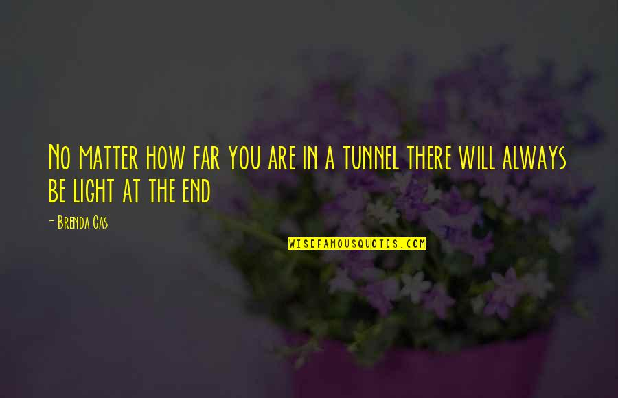Camera Picture Quotes By Brenda Cas: No matter how far you are in a