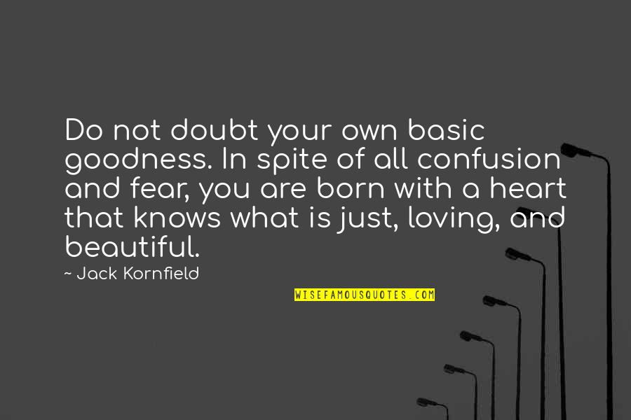 Camera Picture Quotes By Jack Kornfield: Do not doubt your own basic goodness. In