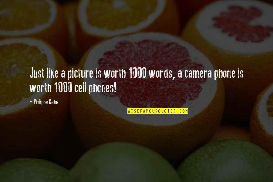 Camera Picture Quotes By Philippe Kahn: Just like a picture is worth 1000 words,