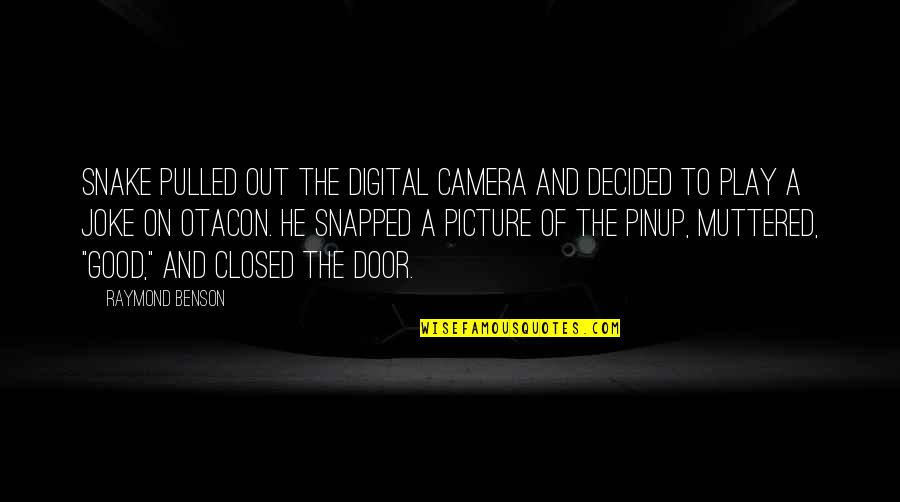 Camera Picture Quotes By Raymond Benson: Snake pulled out the digital camera and decided