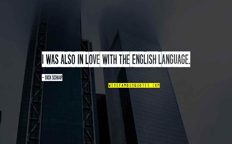 Camille Flammarion Quotes By Dick Schaap: I was also in love with the English