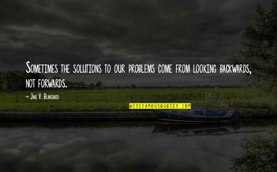 Camino De Santiago Quotes By Jane V. Blanchard: Sometimes the solutions to our problems come from