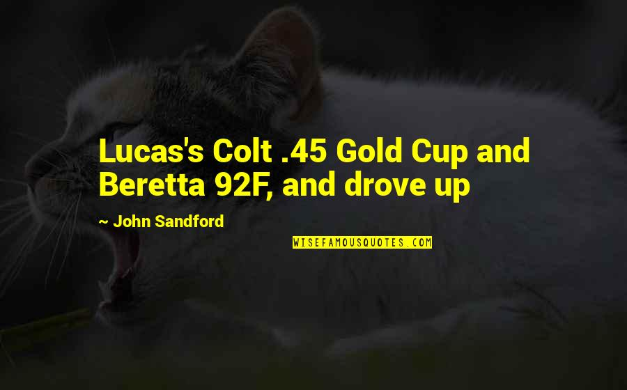 Camp X Eric Walters Quotes By John Sandford: Lucas's Colt .45 Gold Cup and Beretta 92F,
