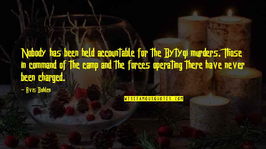 Camps Quotes By Avis Bohlen: Nobody has been held accountable for the Bytyqi