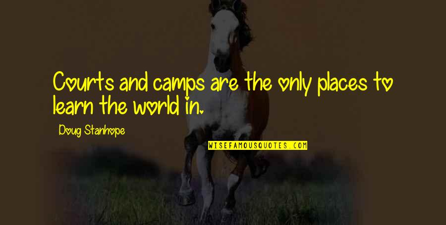 Camps Quotes By Doug Stanhope: Courts and camps are the only places to