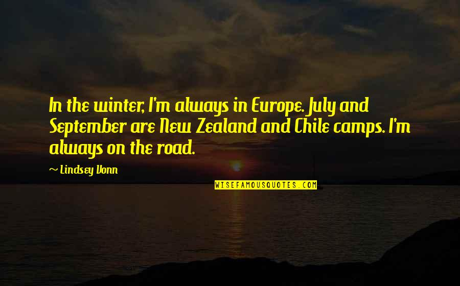 Camps Quotes By Lindsey Vonn: In the winter, I'm always in Europe. July