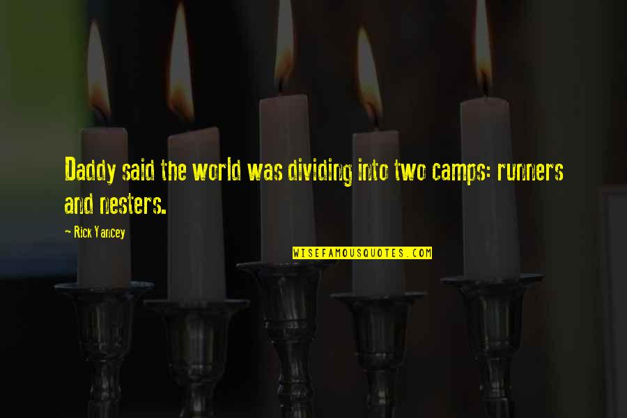 Camps Quotes By Rick Yancey: Daddy said the world was dividing into two