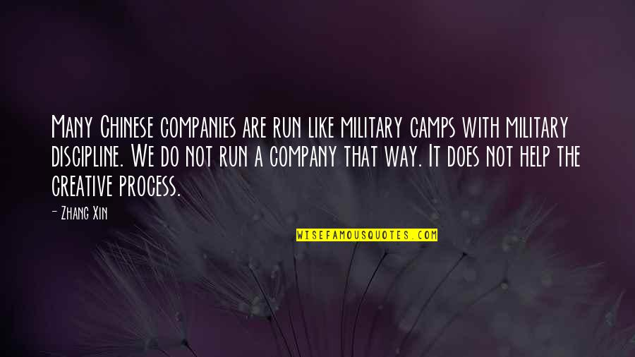 Camps Quotes By Zhang Xin: Many Chinese companies are run like military camps