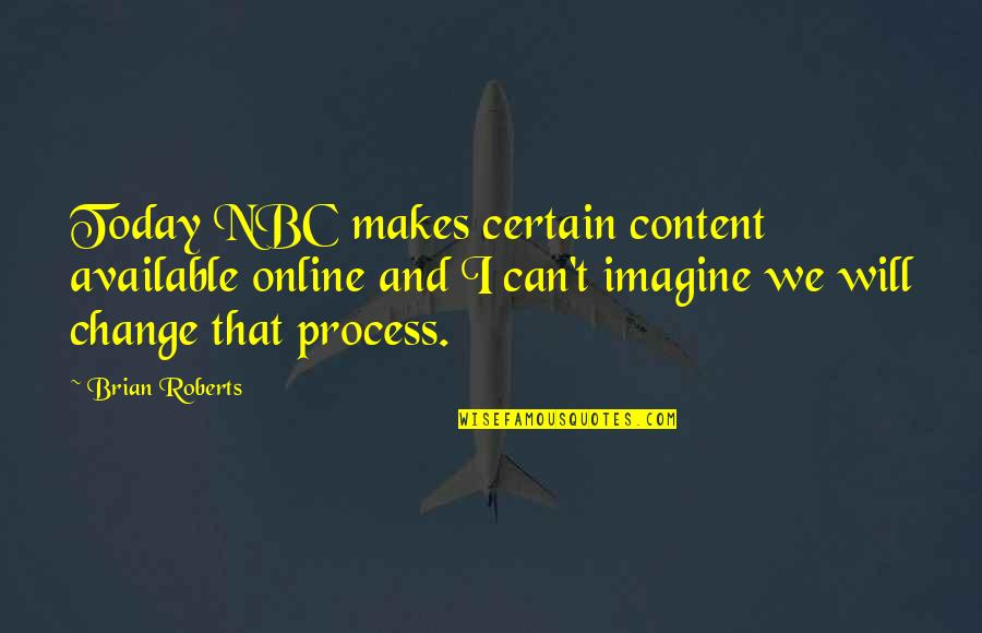Can I Change Quotes By Brian Roberts: Today NBC makes certain content available online and
