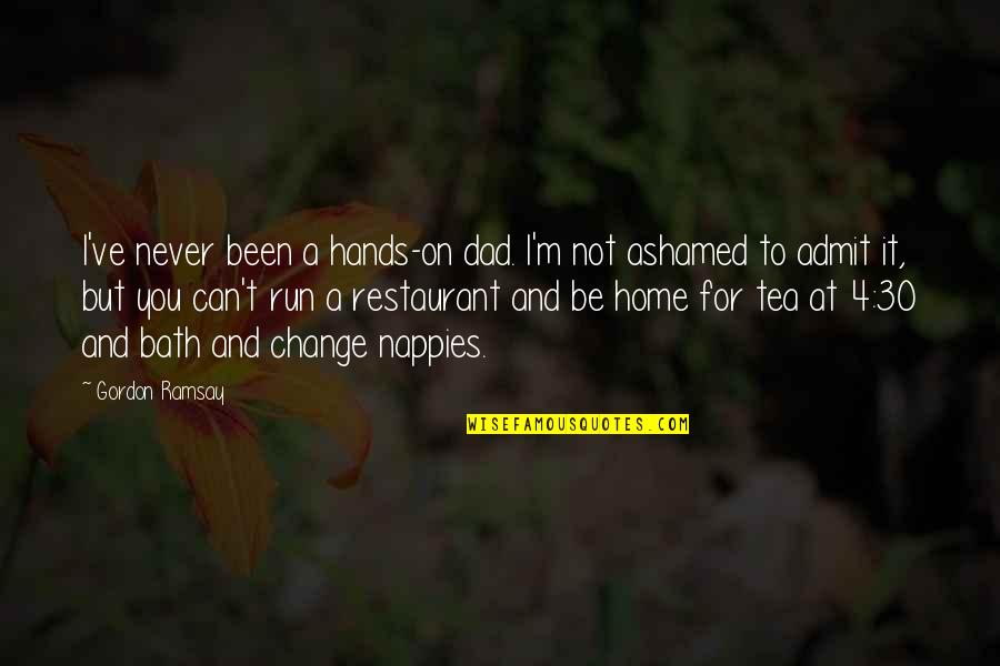 Can I Change Quotes By Gordon Ramsay: I've never been a hands-on dad. I'm not