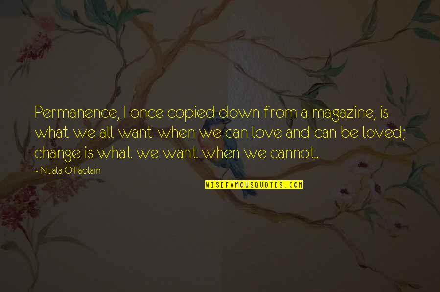 Can I Change Quotes By Nuala O'Faolain: Permanence, I once copied down from a magazine,