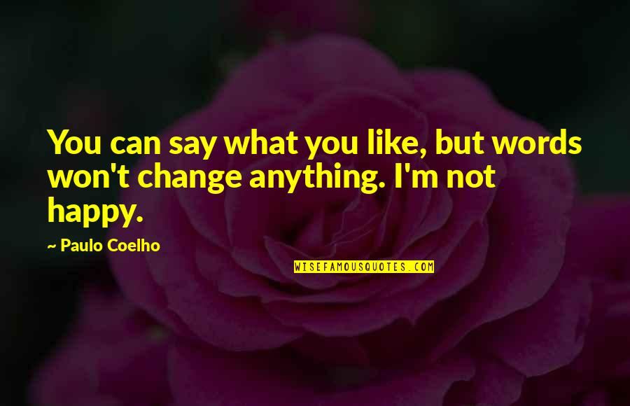 Can I Change Quotes By Paulo Coelho: You can say what you like, but words