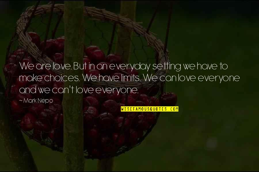 Can I Have Some Love Quotes By Mark Nepo: We are love. But in an everyday setting