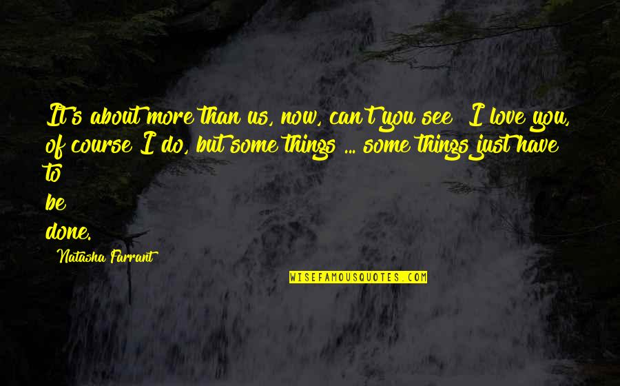Can I Have Some Love Quotes By Natasha Farrant: It's about more than us, now, can't you
