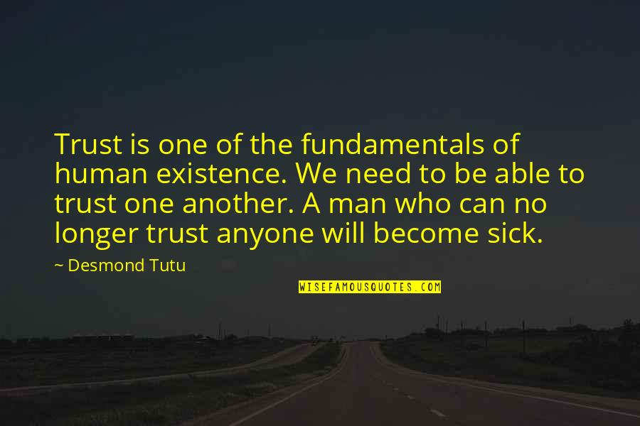 Can Trust A Man Quotes By Desmond Tutu: Trust is one of the fundamentals of human