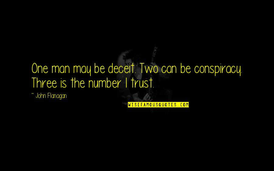 Can Trust A Man Quotes By John Flanagan: One man may be deceit. Two can be