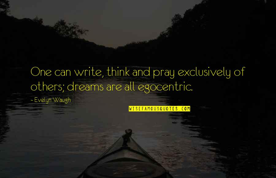 Can U Not Quotes By Evelyn Waugh: One can write, think and pray exclusively of
