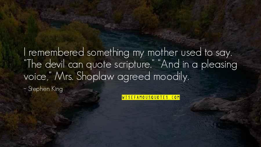 Can U Not Quotes By Stephen King: I remembered something my mother used to say.