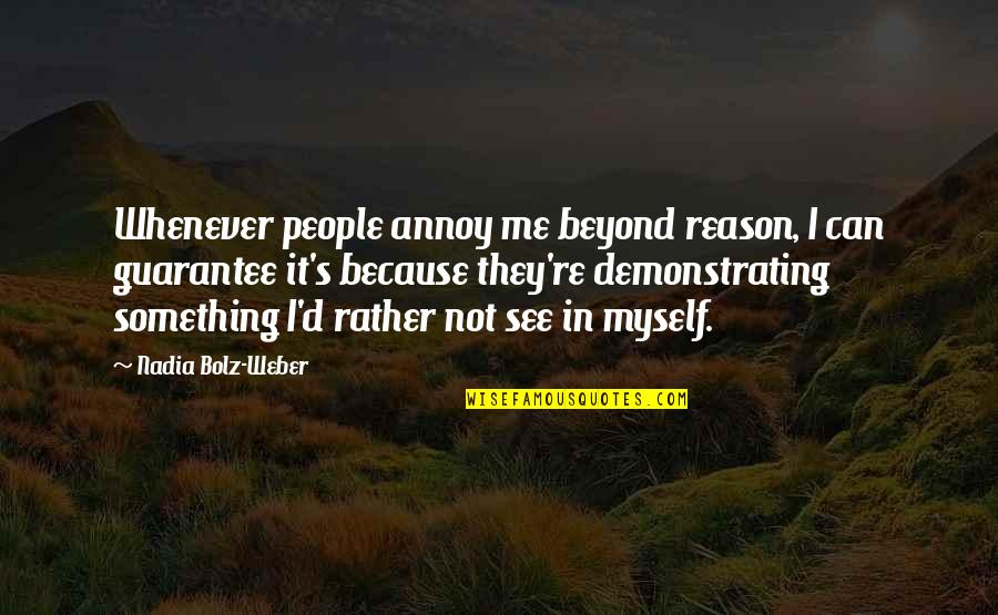 Can U See Me Quotes By Nadia Bolz-Weber: Whenever people annoy me beyond reason, I can