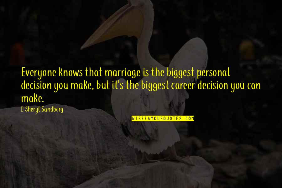Can We Make It Work Quotes By Sheryl Sandberg: Everyone knows that marriage is the biggest personal