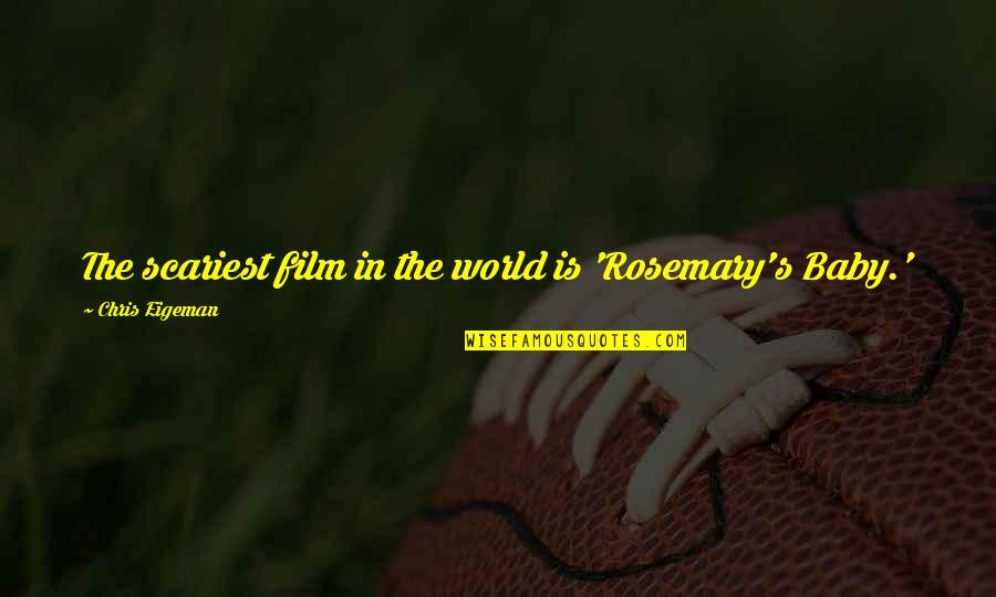 Canada Annuity Quotes By Chris Eigeman: The scariest film in the world is 'Rosemary's