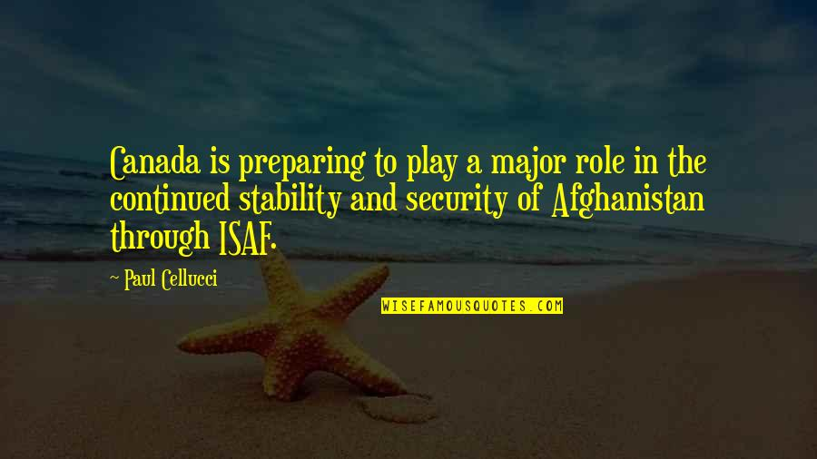Canada In Afghanistan Quotes By Paul Cellucci: Canada is preparing to play a major role
