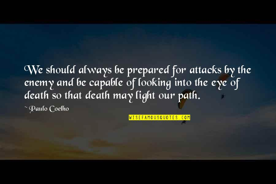 Canal Boats Quotes By Paulo Coelho: We should always be prepared for attacks by
