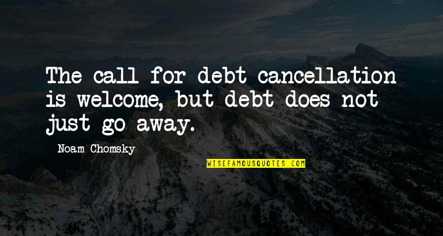 Cancellation Quotes By Noam Chomsky: The call for debt cancellation is welcome, but