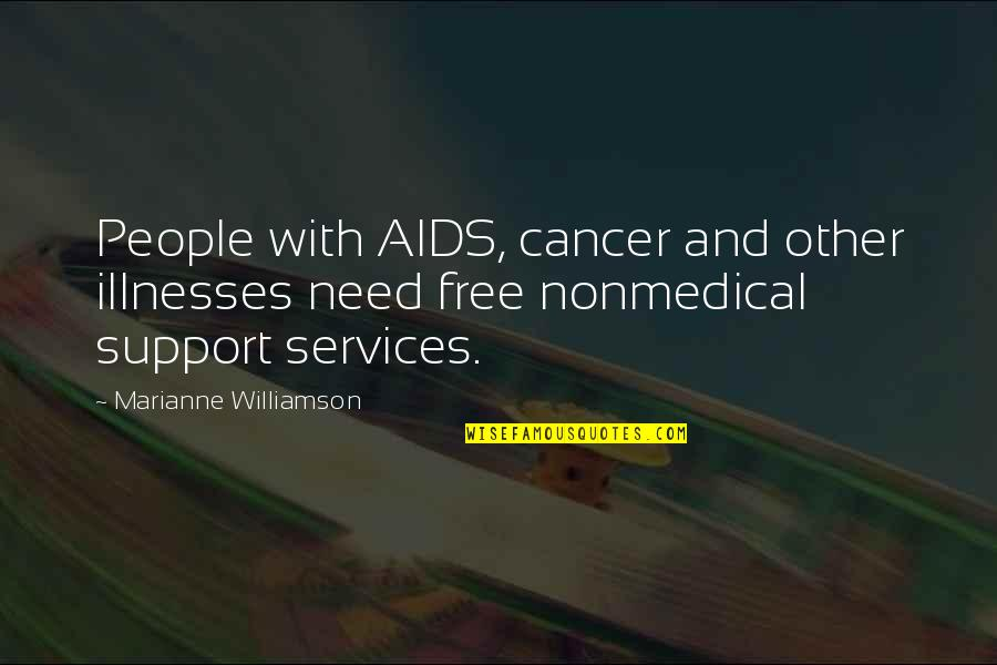 Cancer Free Quotes By Marianne Williamson: People with AIDS, cancer and other illnesses need