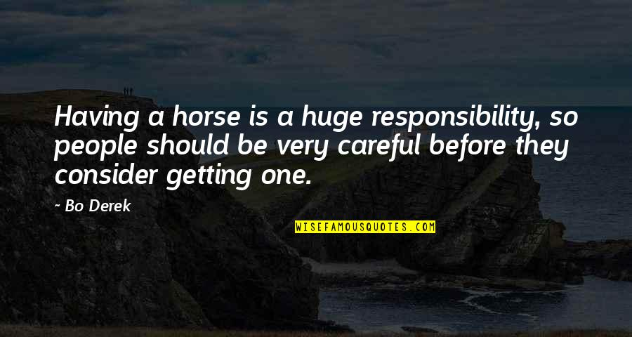 Cancer Ribbon Tattoo Quotes By Bo Derek: Having a horse is a huge responsibility, so